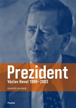 Druhý díl biografie Václava Havla z pera Daniela Kaisera